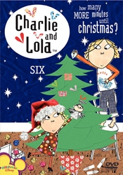 Charlie & Lola: Volume 6: How Many Minutes Until Christmas