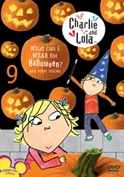 Charlie & Lola Volume 9: What Can I Wear For Halloween?