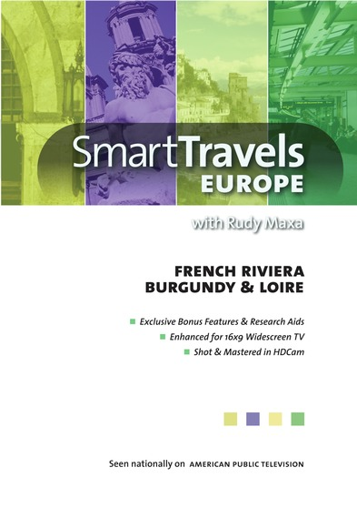 Smart Travels Europe with Rudy Maxa: French Riviera / Burgundy & Loire