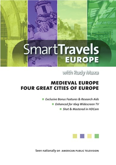 Smart Travels Europe with Rudy Maxa: Medieval Europe / Four Great Cities of Europe