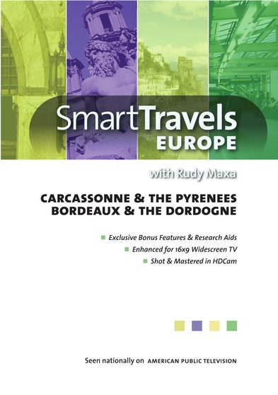 Smart Travels Europe with Rudy Maxa:  Carcassonne & the Pyrenees / Bordeaux & the Dordogne