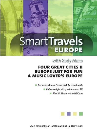Smart Travels with Rudy Maxa: Four Great Cities II / Europe Just for Fun / A Music Lover's Europe