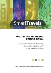 Smart Travels Pacific Rim with Rudy Maxa: Maui & Hawaiis Big Island / Oahu & Kauai