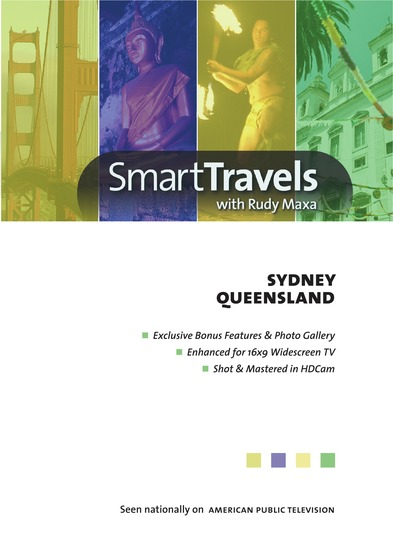 Smart Travels Pacific Rim with Rudy Maxa: Sydney Australia / Queensland Australia