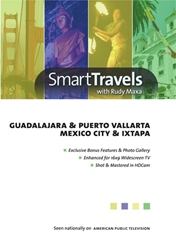 Smart Travels Pacific Rim with Rudy Maxa: Guadalajara & Puerto Vallarta / Mexico City & Ixtapa