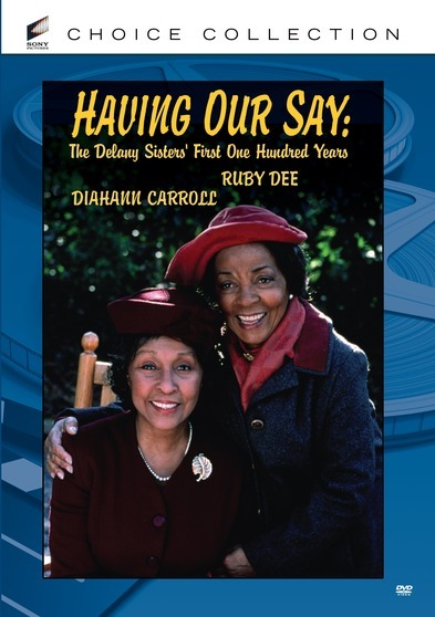 Having Our Say: The Delany Sisters' First One Hundred Years