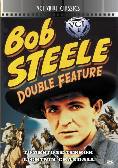BOB STEELE Western Double Feature VOL 1 (Tombstone Terror & Lightnin' Crandall)