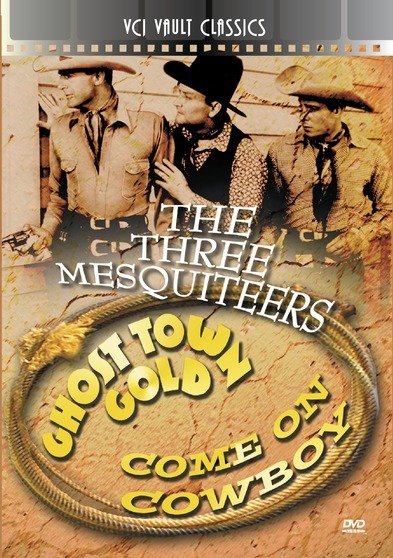 THREE MESQUITEERS Western Double Feature VOL 1 (Ghost Town Gold & Come On, Cowboys!)