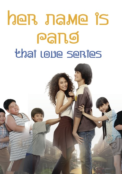Thai Love Series - Her Name is Pang