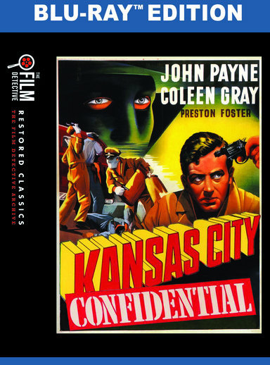 Kansas City Confidential (The Film Detective Restored Version)