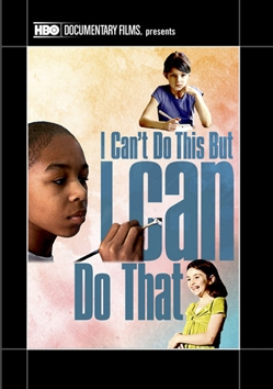 I Can't Do This but, I Can Do That: A Film for Families about Learning Differences