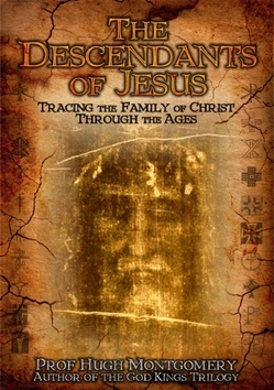 The Descendants of Jesus:  Tracing the Family of Christ Through The Ages