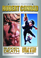 Sudden Death/Live A Little Steal A Lot - Robert Conrad Double Feature