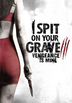 I Spit On Your Grave: Vengeance is Mine 013132630908