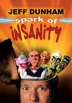 Jeff Dunham: Spark of Insanity 014381425420