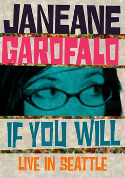 Janeane Garofalo: If You Will, Live in Seattle 014381668728