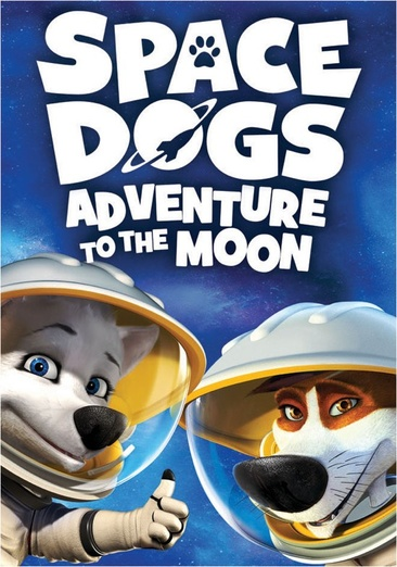 Space Dogs: Adventure To The Moon 025192383502