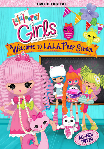 Lalaloopsy Girls: Welcome to L.A.L.A. Prep School 031398207689