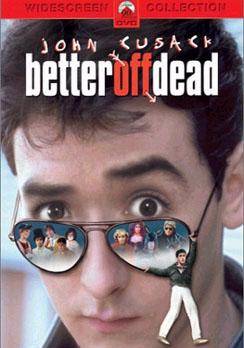 Better Off Dead 097368719149