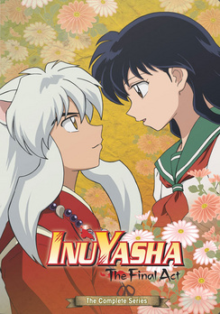Inuyasha Final Act: The Complete Series 782009243861