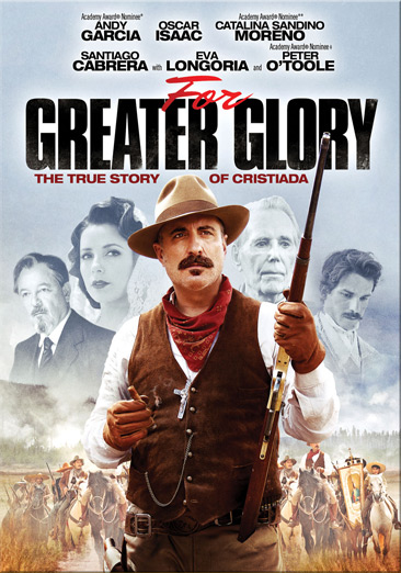 For Greater Glory 796019824996