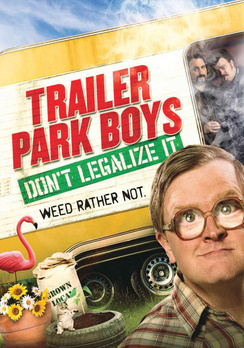 Trailer Park Boys: Don't Legalize It 814838013824