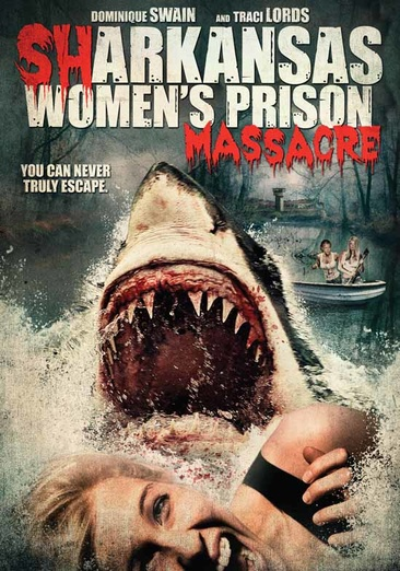 Sharkansas Women's Prison Massacre 826663166392
