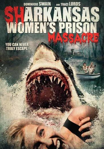 Sharkansas Women's Prison Massacre 826663166392