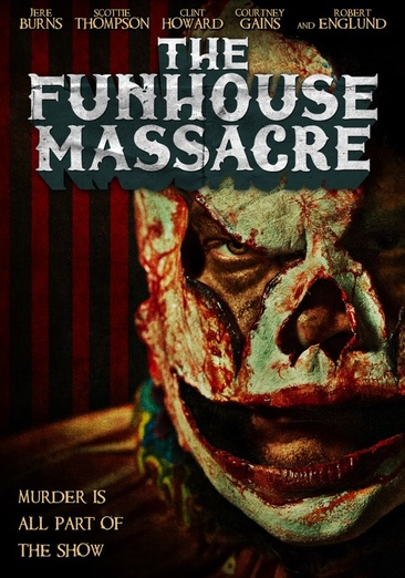 The Funhouse Massacre 826663167146