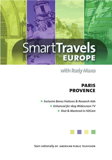 Smart Travels Europe with Rudy Maxa: Paris / Provence