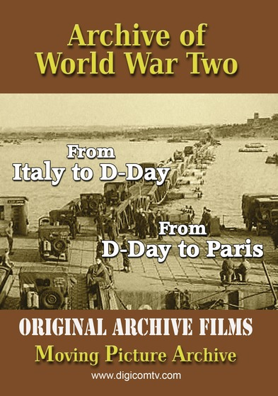 Archive of World War Two - From Italy to D-Day & D-Day to Paris