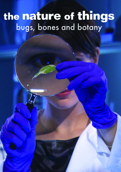 The Nature of Things: Bugs, Bones and Botany  889290453938