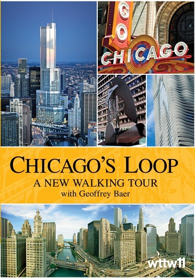 Chicago'S Loop: A New Walking Tour With Geoffrey Baer