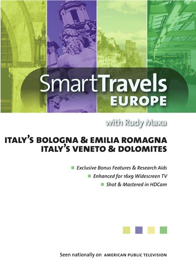 Smart Travels Europe with Rudy Maxa: Italys Bologna & Emilia Romagna / Veneto & Dolomites