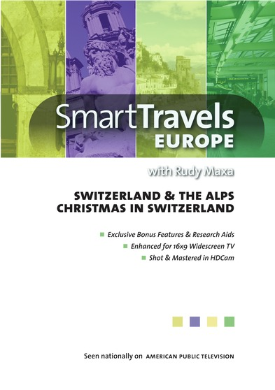 Smart Travels Europe with Rudy Maxa:  Switzerland & the Alps / Christmas in Switzerland