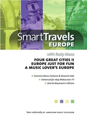 Smart Travels with Rudy Maxa: Four Great Cities II / Europe Just for Fun / A Music Lovers Europe