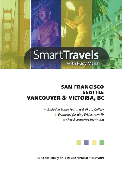 Smart Travels Pacific Rim with Rudy Maxa: San Francisco / Seattle / Vancouver & Victoria
