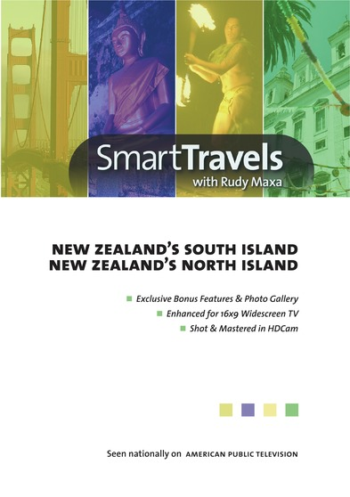 Smart Travels Pacific Rim with Rudy Maxa: New Zealands South Island / New Zealands North Island