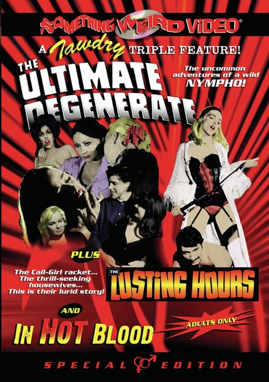 Ultimate Degenerate / The Lusting Hours / In Hot Blood, The