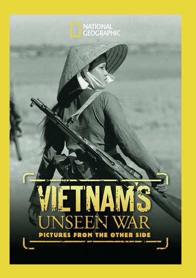 Vietnams Unseen War: Pictures From The Other Side