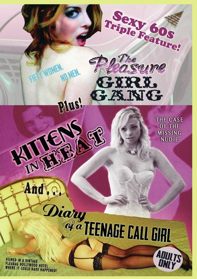 The Pleasure Girl Gang / Kittens in Heat / Diary of a Teenage Call Girl