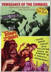 Vengence of the Zombies / Teenage Zombies