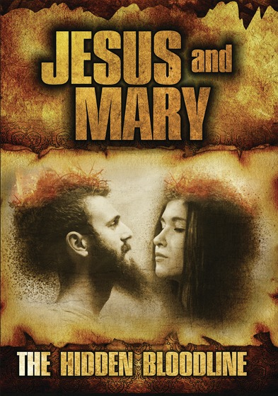 Jesus and Mary: The Hidden Bloodline