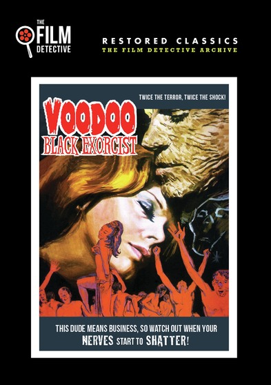Voodoo Black Exorcist (The Film Detective Restored Version)