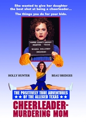 Positively True Adventures of the Alleged Texas Cheerleader-Murdering Mom, The