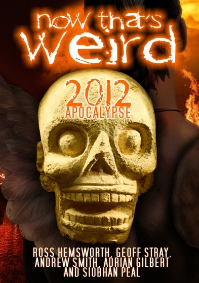 Now Thats Weird - 2012 Apocalypse