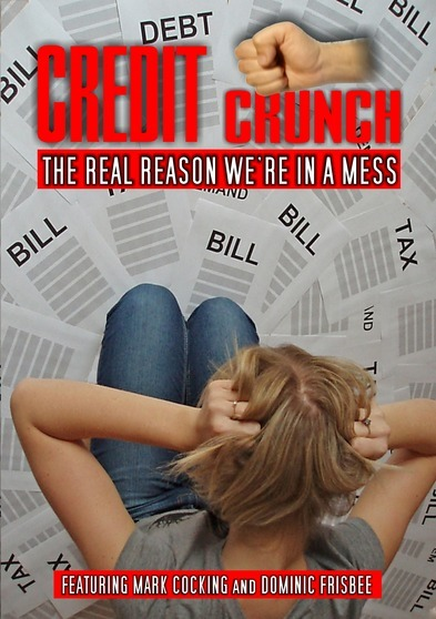 Credit Crunch: The Real Reason Were In A Mess