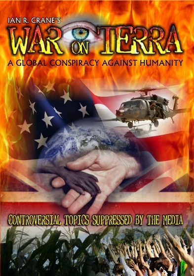 War On Terra: A Global Conspiracy Against Humanity