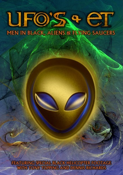 UFOs and ETs: Men In Black, Aliens and Flying Saucers