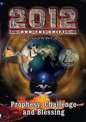 2012 and the Shift Prophecy, Challenge and Blessing